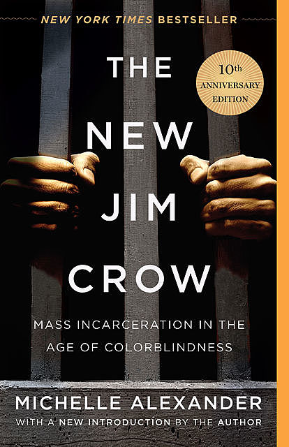 The New Jim Crow, Michelle Alexander