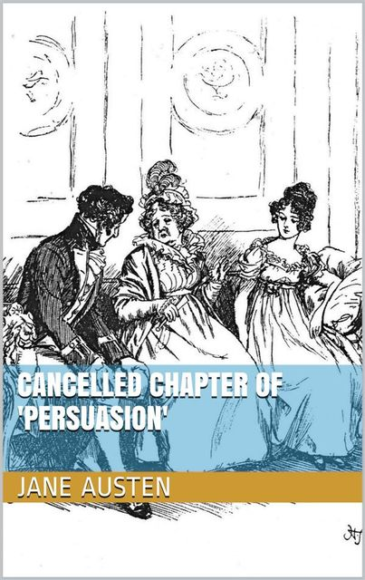 Cancelled Chapter of 'Persuasion', Jane Austen