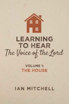 Learning to Hear the Voice of the Lord, Ian Mitchell