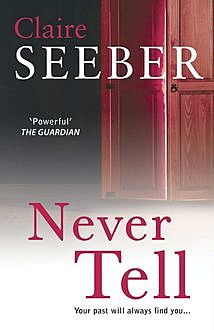 Never Tell, Claire Seeber
