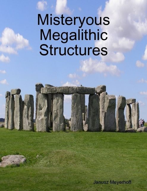 Misteryous Megalithic Structures, Janusz Meyerhoff