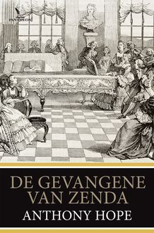 De gevangene van Zenda, Anthony Hope