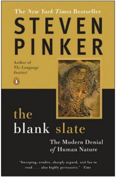 The Blank Slate: The Modern Denial of Human Nature, Steven Pinker