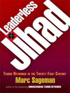 Leaderless Jihad, Marc Sageman