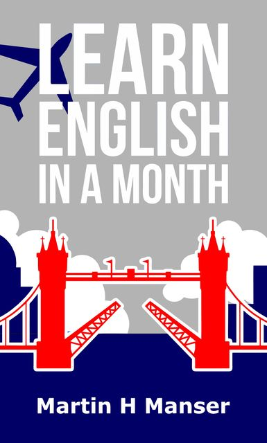 Learn English in a Month, Martin Manser