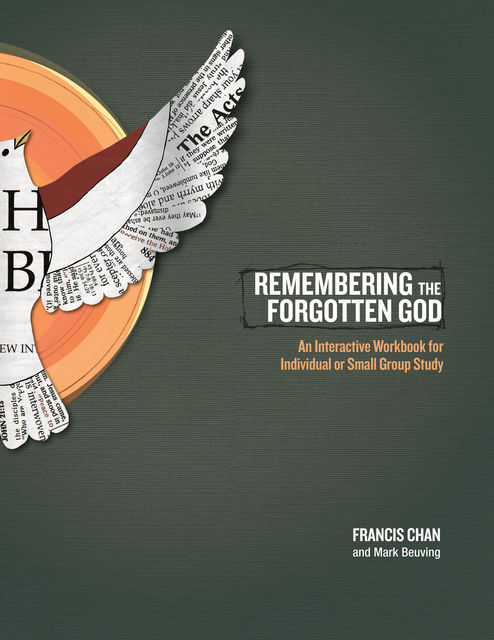 Remembering the Forgotten God, Francis Chan, Mark Beuving