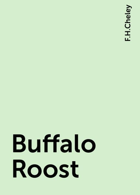 Buffalo Roost, F.H.Cheley
