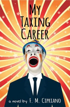 My Taxing Career, F.M. Cipriano