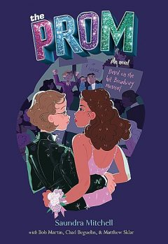 The Prom, Saundra Mitchell, Bob Martin, Chad Beguelin, Matthew Sklar
