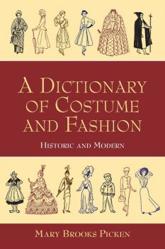 A Dictionary of Costume and Fashion, Mary Brooks Picken