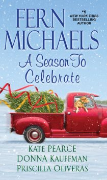 A Season to Celebrate, Kate Pearce, Fern Michaels, Donna Kauffman, Priscilla Oliveras