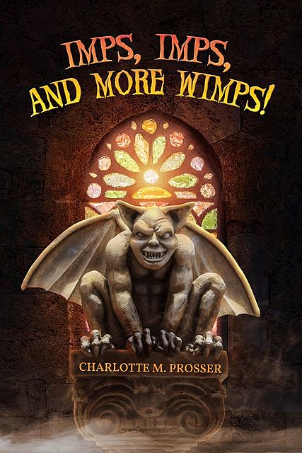 Imps, Imps, and More Whimps, Charlotte M. Prosser