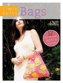 Simple Knits – Bags, Clare Crompton