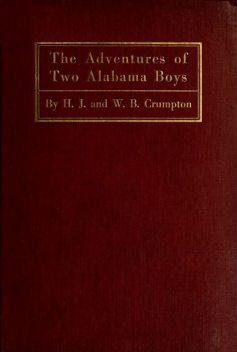 The Adventures of Two Alabama Boys, H.J. Crumpton, W.B. Crumpton