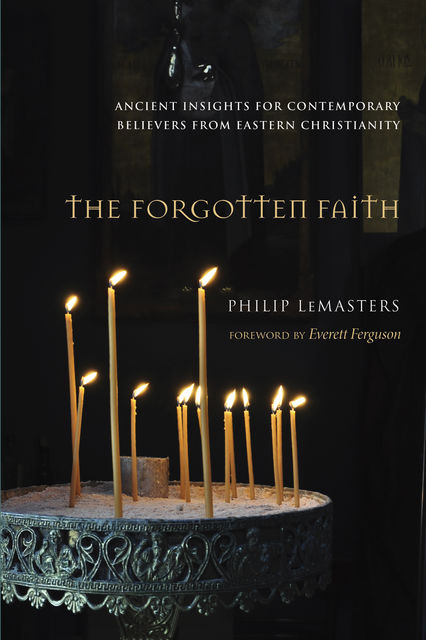 The Forgotten Faith, Philip LeMasters