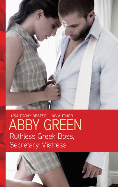 Ruthless Greek Boss, Secretary Mistress, Abby Green