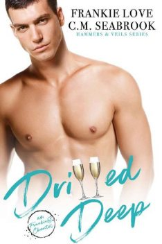 Drilled Deep (Hammers and Veils Book 4), Frankie Love, C.M. Seabrook
