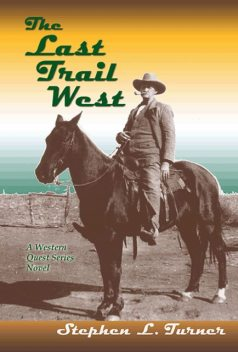 The Last Trail West, Stephen L.Turner