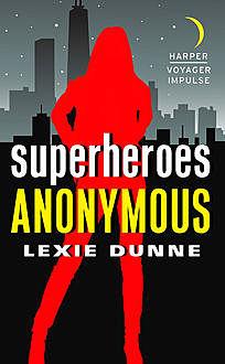 Superheroes Anonymous, Lexie Dunne