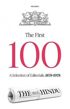 THE HINDU – THE FIRST 100 : A SELECTION OF EDITORIALS, 1878–1978, Group, THE HINDU
