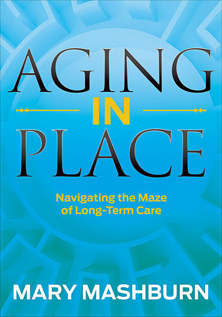 Aging in Place, Mary Mashburn