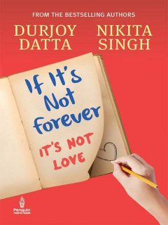 If It's Not Forever: It's Not Love, Singh, Datta, Durjoy, Nikita