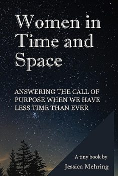 Women in Time and Space, Jessica Mehring