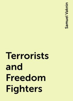 Terrorists and Freedom Fighters, Samuel Vaknin