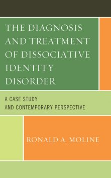The Diagnosis and Treatment of Dissociative Identity Disorder, Ronald A. Moline