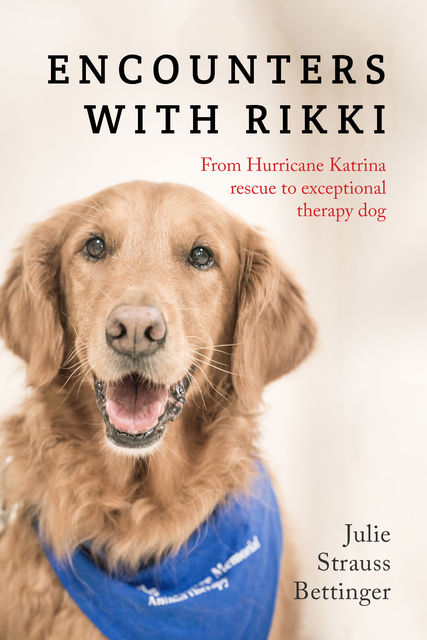 Encounters with Rikki, Julie Strauss Bettinger