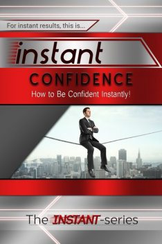 Instant Confidence, INSTANT Series