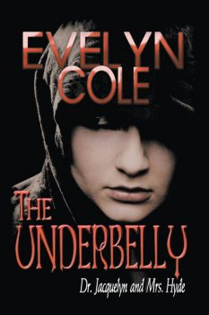 THE UNDERBELLY, EVELYN COLE