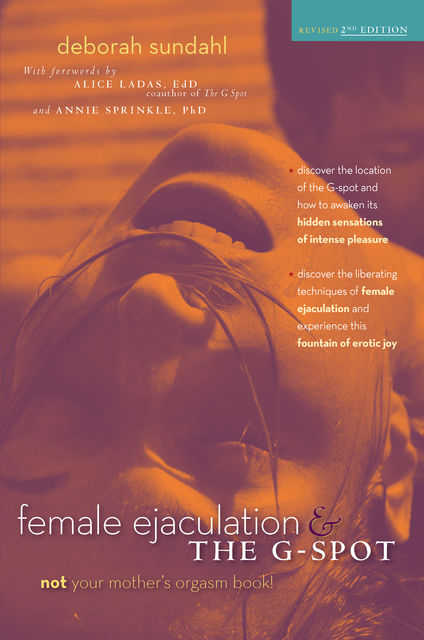 Female Ejaculation and the G-Spot, Deborah Sundahl