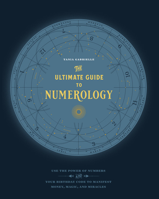 The Ultimate Guide to Numerology, Tania Gabrielle