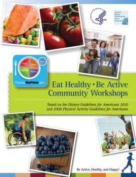 Eat Healthy, Be Active, Human Services, Department of Health, Health Promotion, Office of Disease Prevention