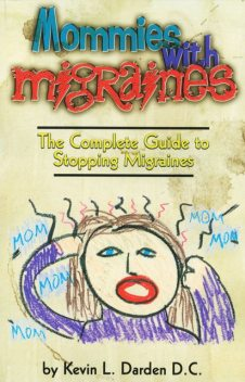 Mommies With Migraines, Kevin L. Darden