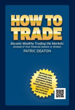 How To Trade, Patric Deaton