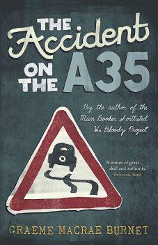 The Accident on the A35, Graeme Macrae Burnet