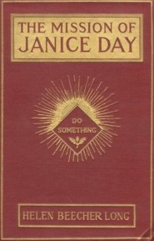The Mission of Janice Day, Helen Beecher Long