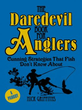 The Daredevil Book for Anglers, Nick Griffiths