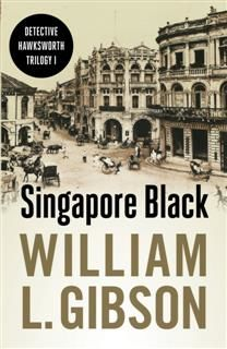 Singapore Black, William L. Gibson