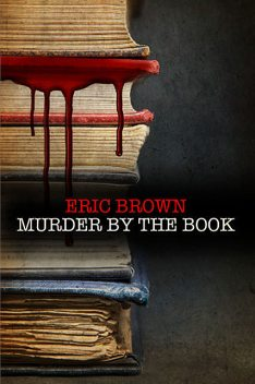 Murder by the Book, Eric Brown