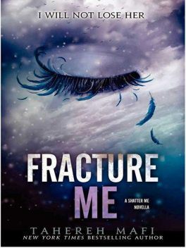 Fracture Me, Taheret Mafi