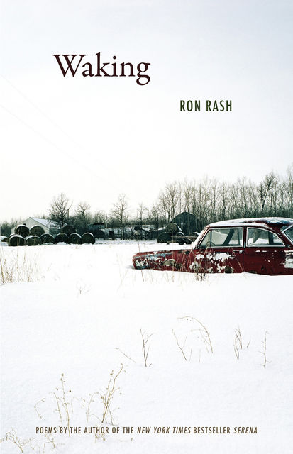 Waking, Ron Rash