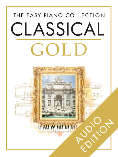 The Easy Piano Collection: Classical Gold, Chester Music