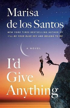 I'd Give Anything, Marisa de los Santos