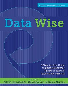 Data Wise, Revised and Expanded Edition, Kathryn Parker Boudett