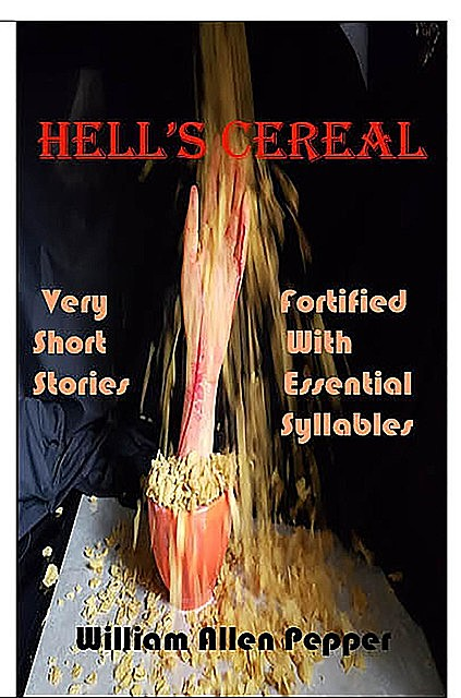 Hell's Cereal, William A Pepper