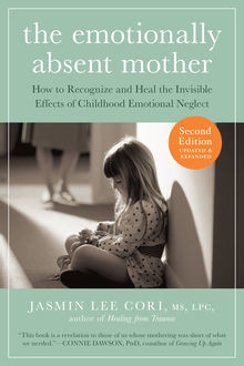 The Emotionally Absent Mother, Updated and Expanded Second Edition, Jasmin Lee Cori