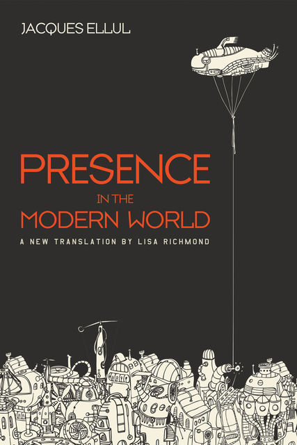 Presence in the Modern World, Jacques Ellul